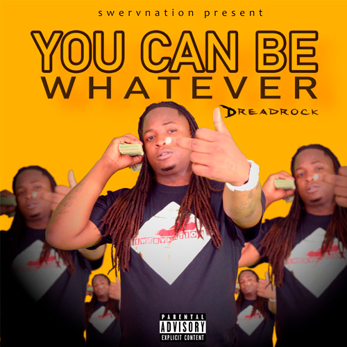 you-can-be-whatever by Dreadrock