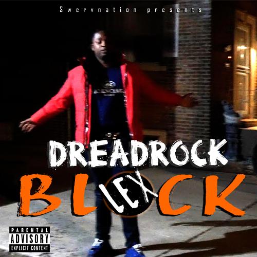 Dreadrock - Lex Block Intro